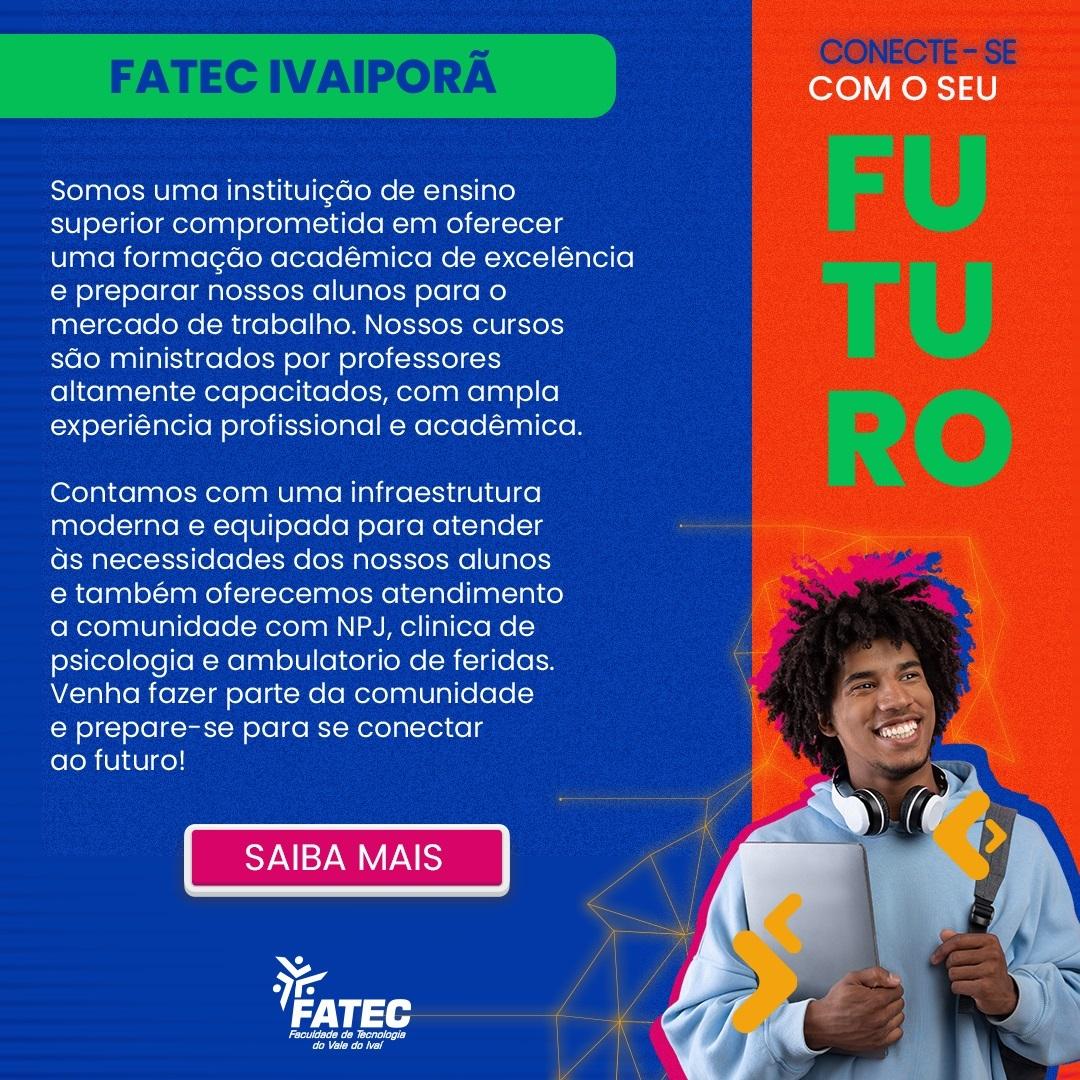 FATEC-Ivaiporã, SAIBA MAIS